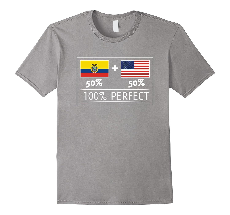 50% ECUADOR 50% USA Flags 100% Perfect Tee for Ecuadorians-T-Shirt
