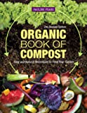 Organic Book of Compost, 2nd Revised Edition: Easy and Natural Techniques to Feed Your Garden (IMM Lifestyle Books…