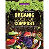 Organic Book of Compost, 2nd Revised Edition: Easy and Natural Techniques to Feed Your Garden (IMM Lifestyle Books) Handbook