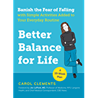 Better Balance for Life: Banish the Fear of Falling with Simple Activities Added to Your Everyday Routine (English Edition)