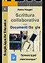Scrittura collaborativa con Documenti Google: Scrivere a più mani ovunque (Google Apps for Education Vol. 6)