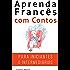 Aprenda Francês com Contos Incríveis para Iniciantes e Intermediários: Melhore sua habilidade de leitura e compreensão auditiva em Francês (French Edition)