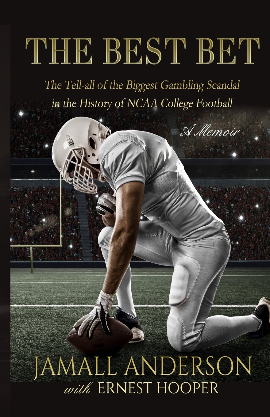 Download The Best Bet: The Tell-all of the Biggest Gambling Scandal in the History of NCAA College Football A Memoir ebook