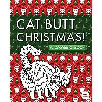 Cat Butt Christmas: A Xmas Coloring Book