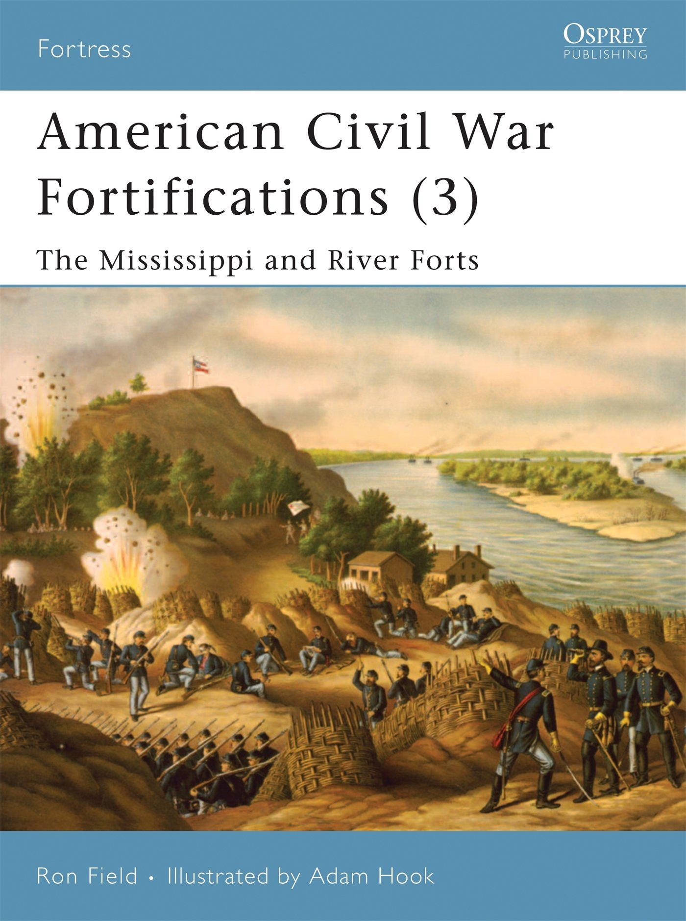 American Civil War Fortifications 3 : The Mississippi and ...