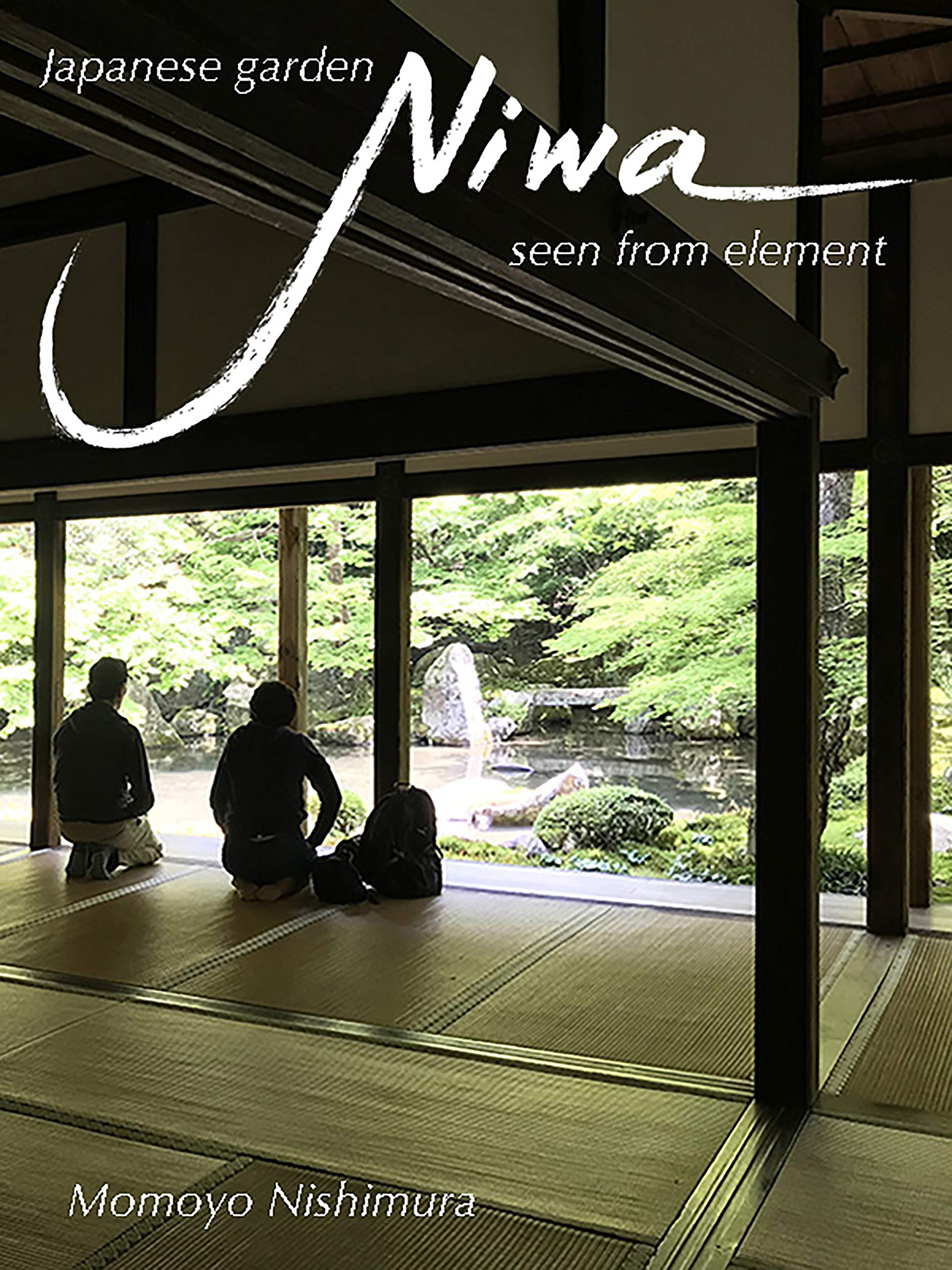 """Japanese Garden """"Niwa"""" Seen From Element  Japanese Culture Book 19   English Edition"""