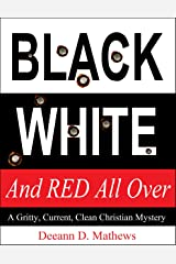 Black, White, and RED All Over: A Gritty, Current, Clean Christian Mystery (Lofton County Mystery Series Book 1) Kindle Edition