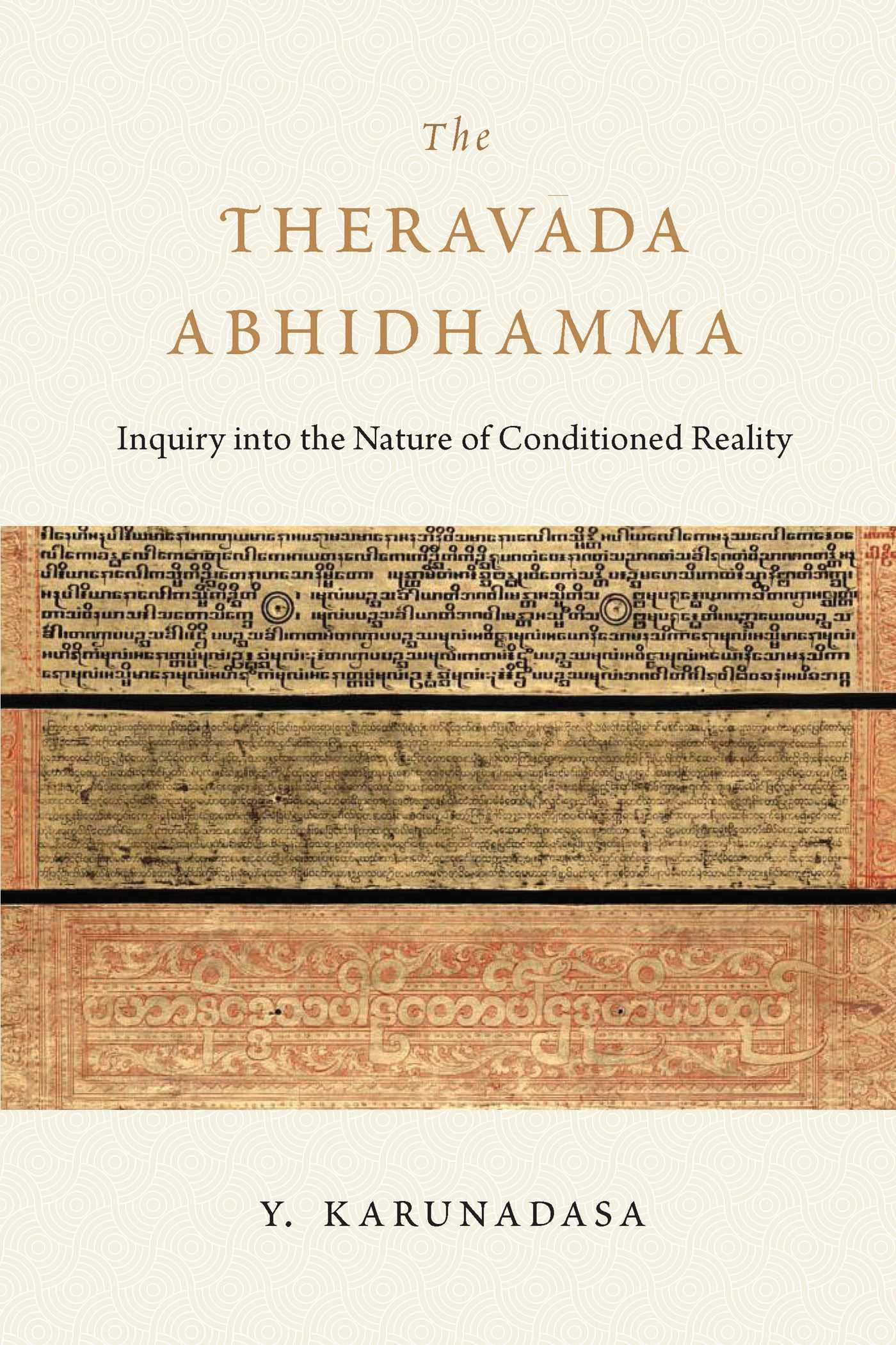 The Theravada Abhidhamma  Inquiry Into The Nature Of Conditioned Reality  English Edition
