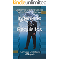 Ingeniería de Requisitos: Software Orientado al Negocio (Spanish Edition)