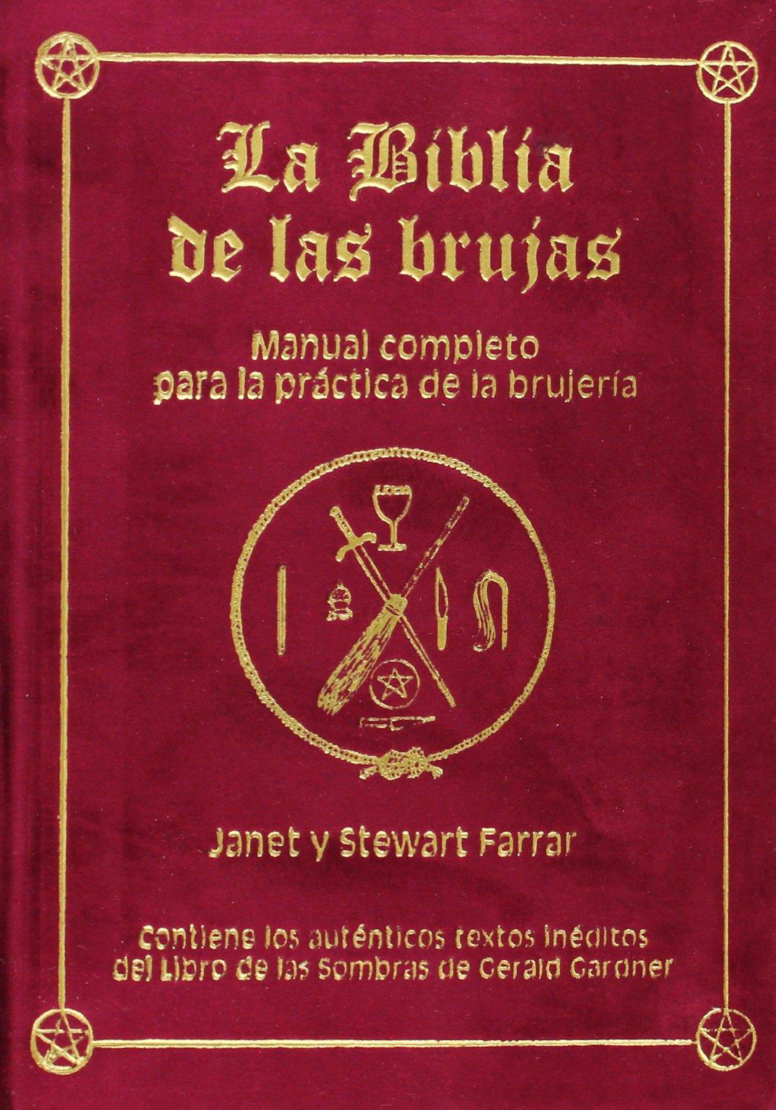 LA BIBLIA DE LAS BRUJAS. Obra completa. Terciopelo rojo: La Biblia de las brujas : manual completo para la práctica de la brujería