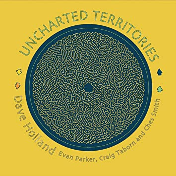 Image result for Dave Holland feat. Evan Parker, Craig Taborn And Ches Smith - Uncharted Territories (Dare2 Records) $32.99