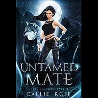 Untamed Mate: A Reverse Harem Shifter Romance (Feral Shifters Book 2)