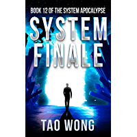 System Finale: An Apocalyptic Space Opera LitRPG (The System Apocalypse Book 12) (English Edition)
