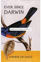 Ever Since Darwin: Reflections in Natural History: Reflections on Natural History Kindle Edition