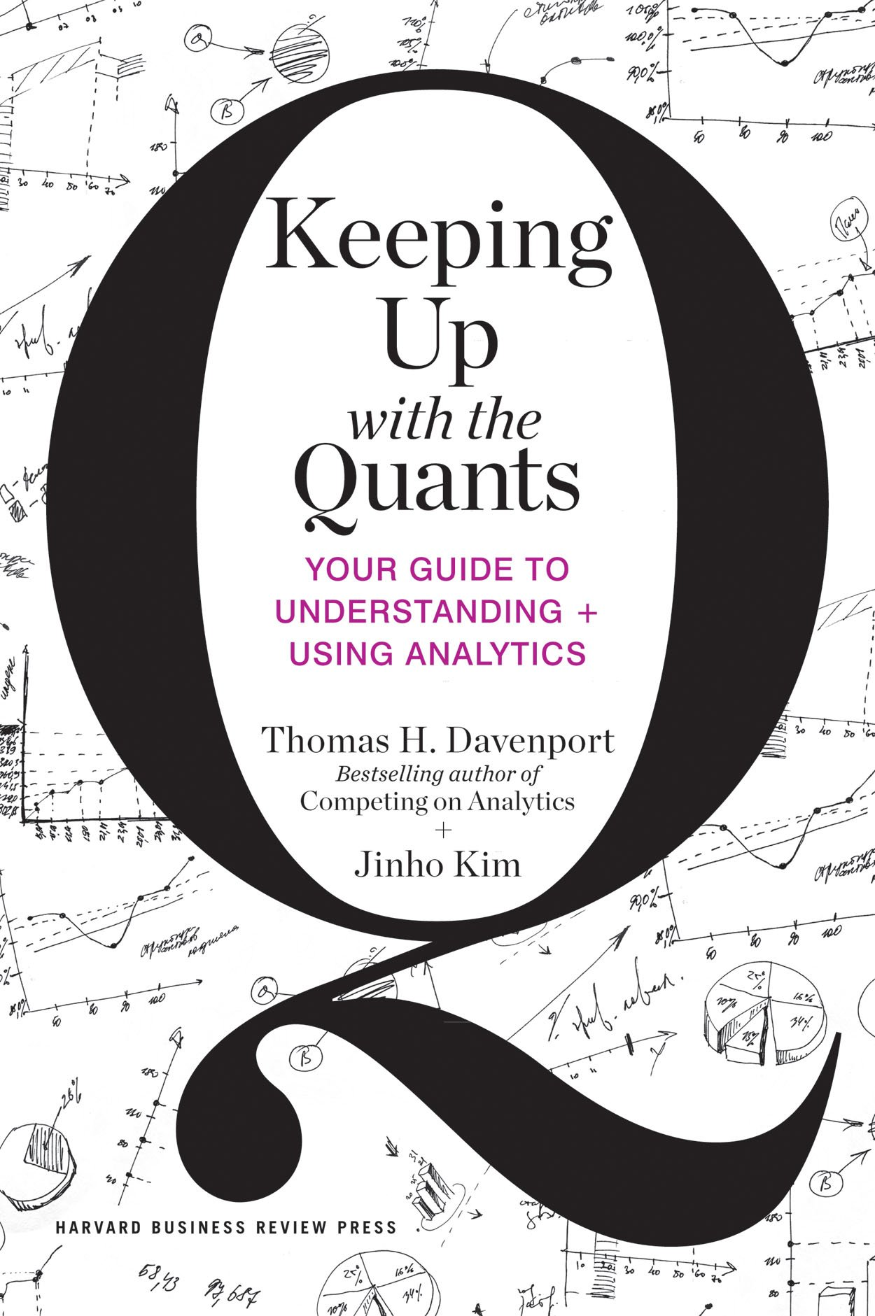 Keeping up with the quants your guide to understanding and using keeping up with the quants your guide to understanding and using analytics thomas h davenport jinho kim 8601420847095 amazon books fandeluxe Choice Image