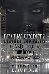 Deadly Secrets Consequences - Taria Book 3 Part 1: Brothers that Bite Kindle Edition