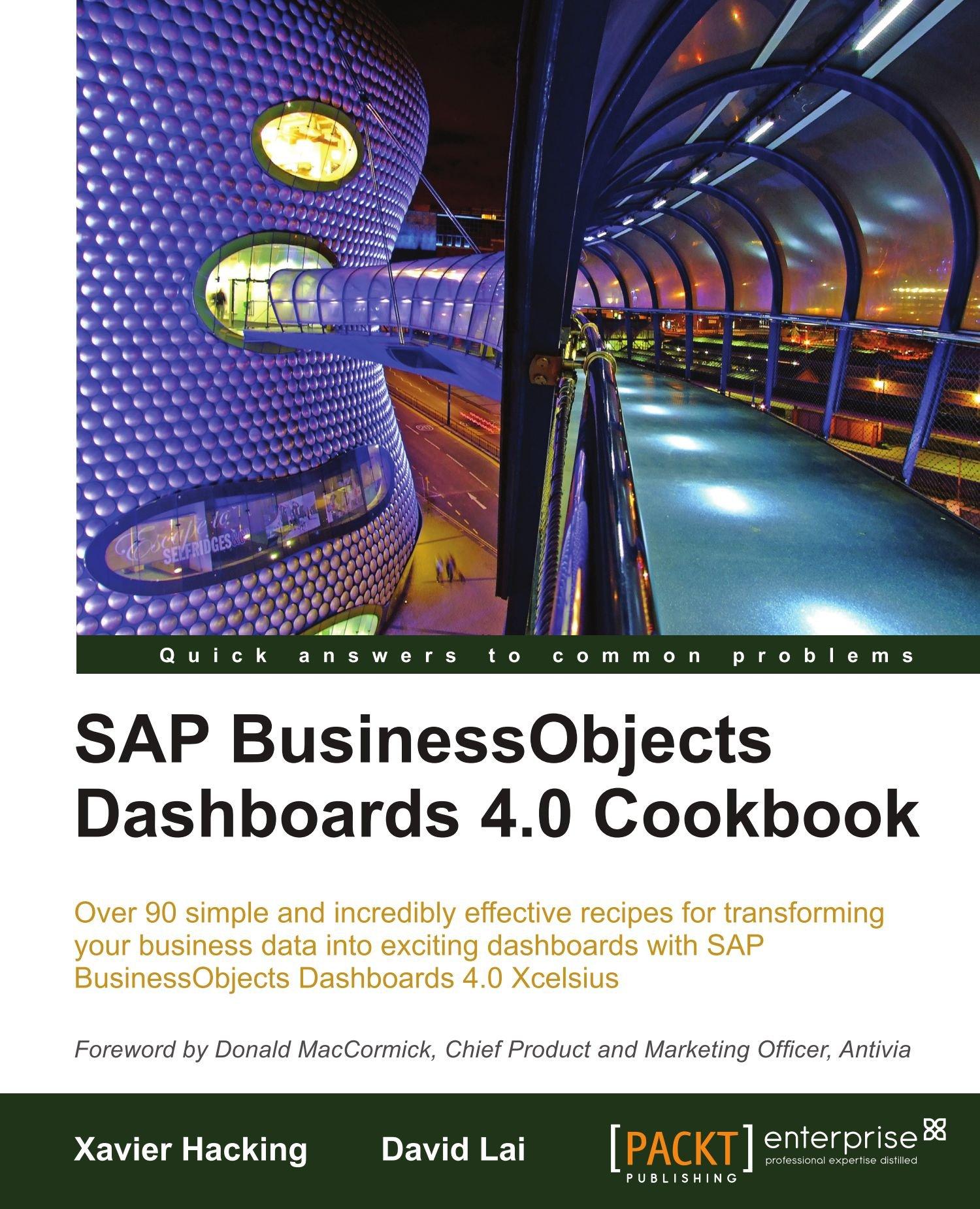 SAP BusinessObjects Dashboards 4.0 Cookbook: David Lai, Xavier ...