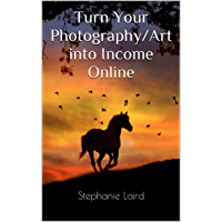 Turn Your Photography/Art into Income Online book cover