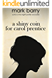 A Shiny Coin For Carol Prentice