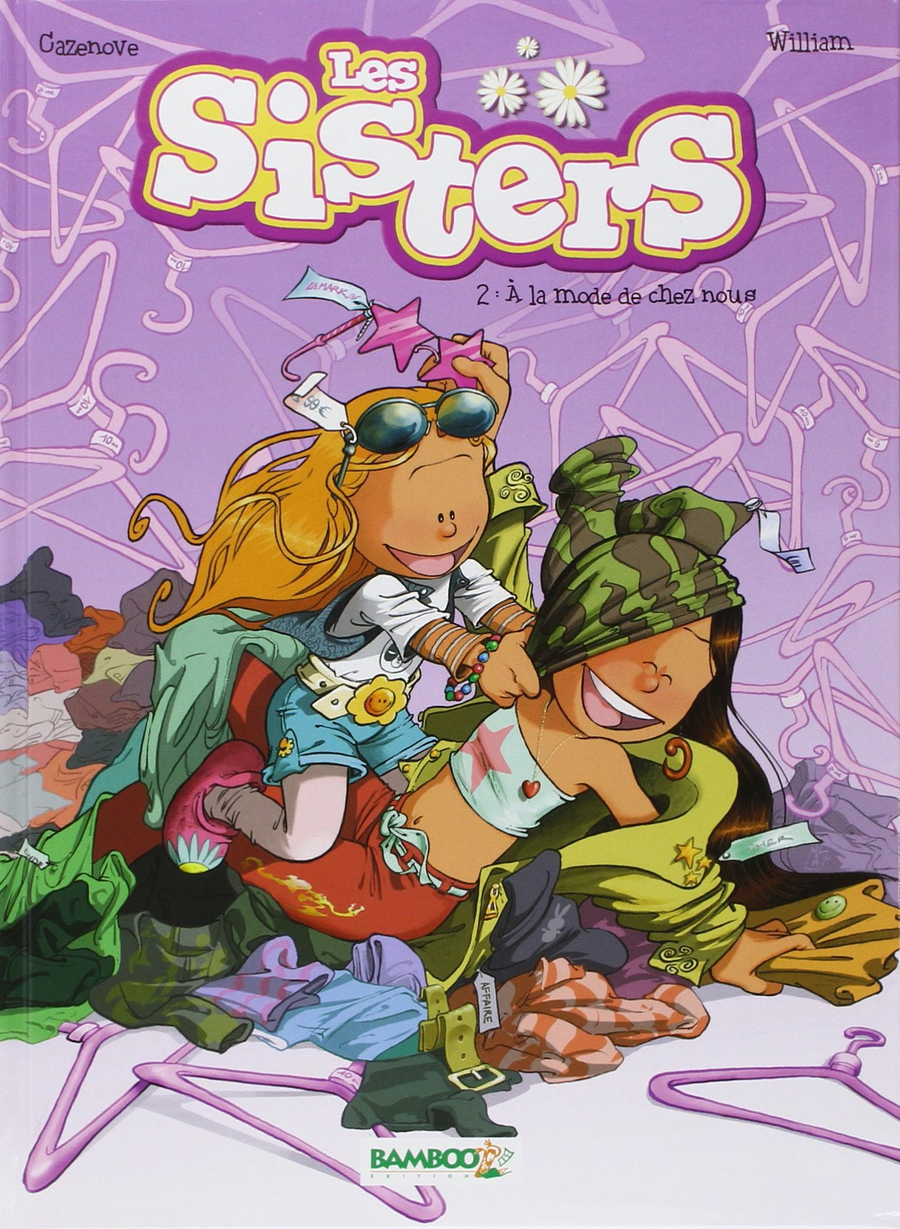 Les Sisters, Tome 2 : A la mode de chez nous Album – 29 octobre 2008 Christophe Cazenove William Bamboo Editions 2350785491