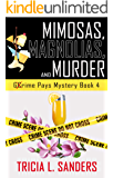 Mimosas, Magnolias, and Murder (Grime Pays Mystery Book 4): A Cozy Mystery Novel