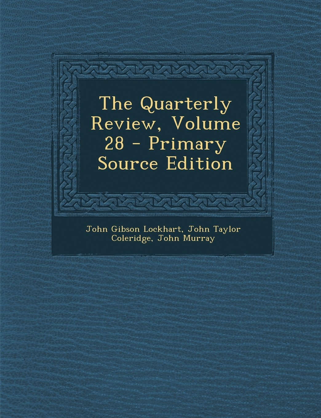 Read Online The Quarterly Review, Volume 28 - Primary Source Edition PDF