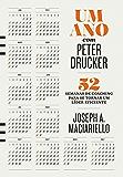 Um ano com Peter Drucker: 52 semanas de coaching para tornar um líder eficiente