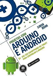 Projetos com Arduino e Android: Use seu Smartphone ou Tablet para Controlar o Arduino (Tekne)