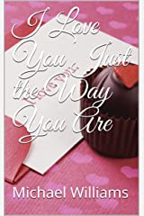 I Love You Just the Way You Are Kindle Edition