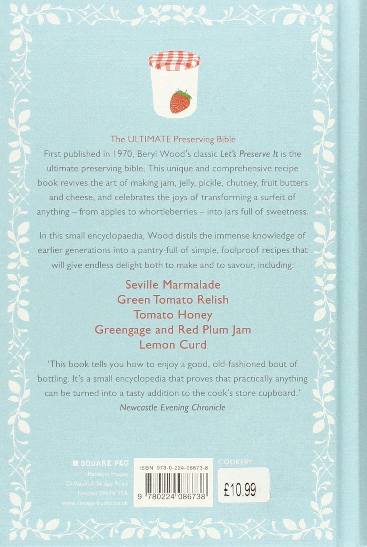 Let\'s Preserve It (Square Peg Cookery Classics): Beryl Wood, Rose ...