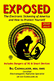 EXPOSED: The Electronic Sickening of America and How to Protect Yourself, Including 5G and Smart Devices
