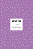 Trust: Living Spontaneously and Embracing Life (Osho Insights for a New Way of Living)