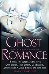 The Mammoth Book of Ghost Romance: 13 Tales of Supernatural Love Kindle Edition