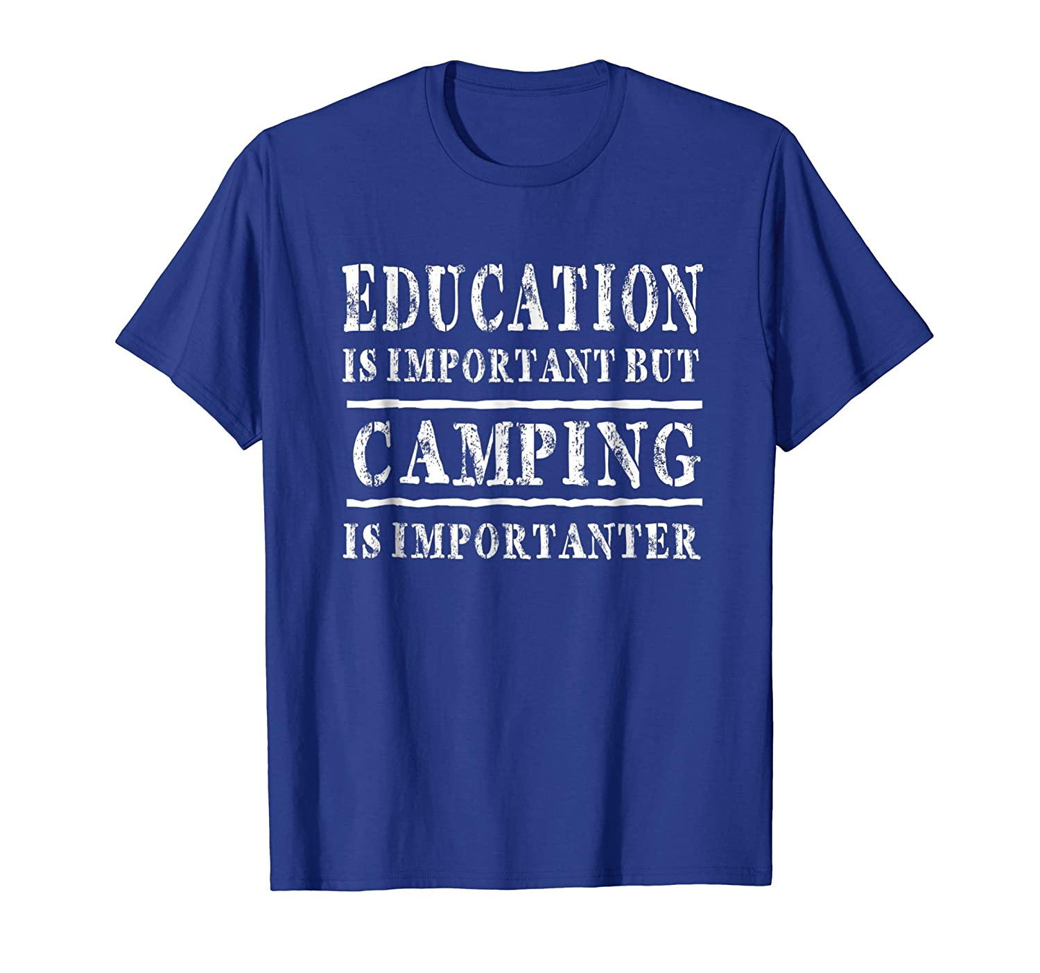 Education Is Important But Camping Is Importanter T-shirt-mt
