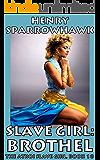Slave Girl: Brothel (The Atkoi Slave Girl Book 18)