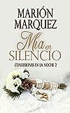 Mía en silencio (Confesiones en la noche nº 2) (Spanish Edition)