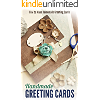 Handmade Greeting Cards: How to Make Homemade Greeting Cards
