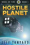 Hostile Planet (Wheel of Fire, 1)