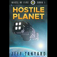 Hostile Planet (Wheel of Fire Book 1)