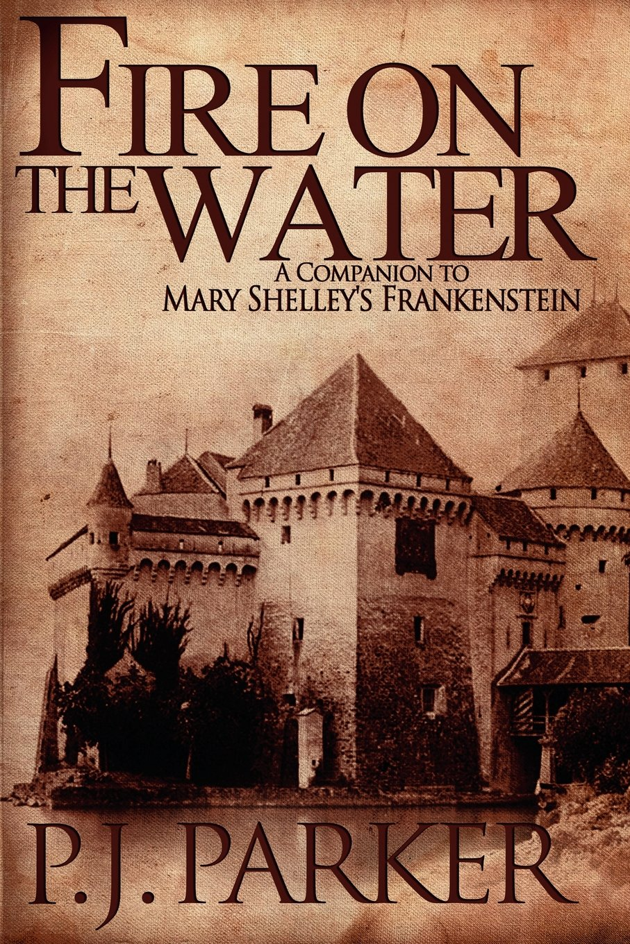 Download Fire on the Water: A Companion to Mary Shelley's Frankenstein pdf epub