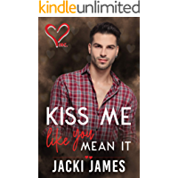 Kiss Me Like You Mean It (Valentine's Inc. Book 1)
