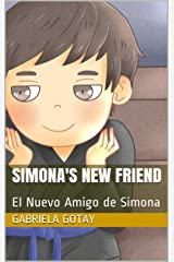 Simona's New Friend: El Nuevo Amigo de Simona (Simona's Adventures Book 3) Kindle Edition