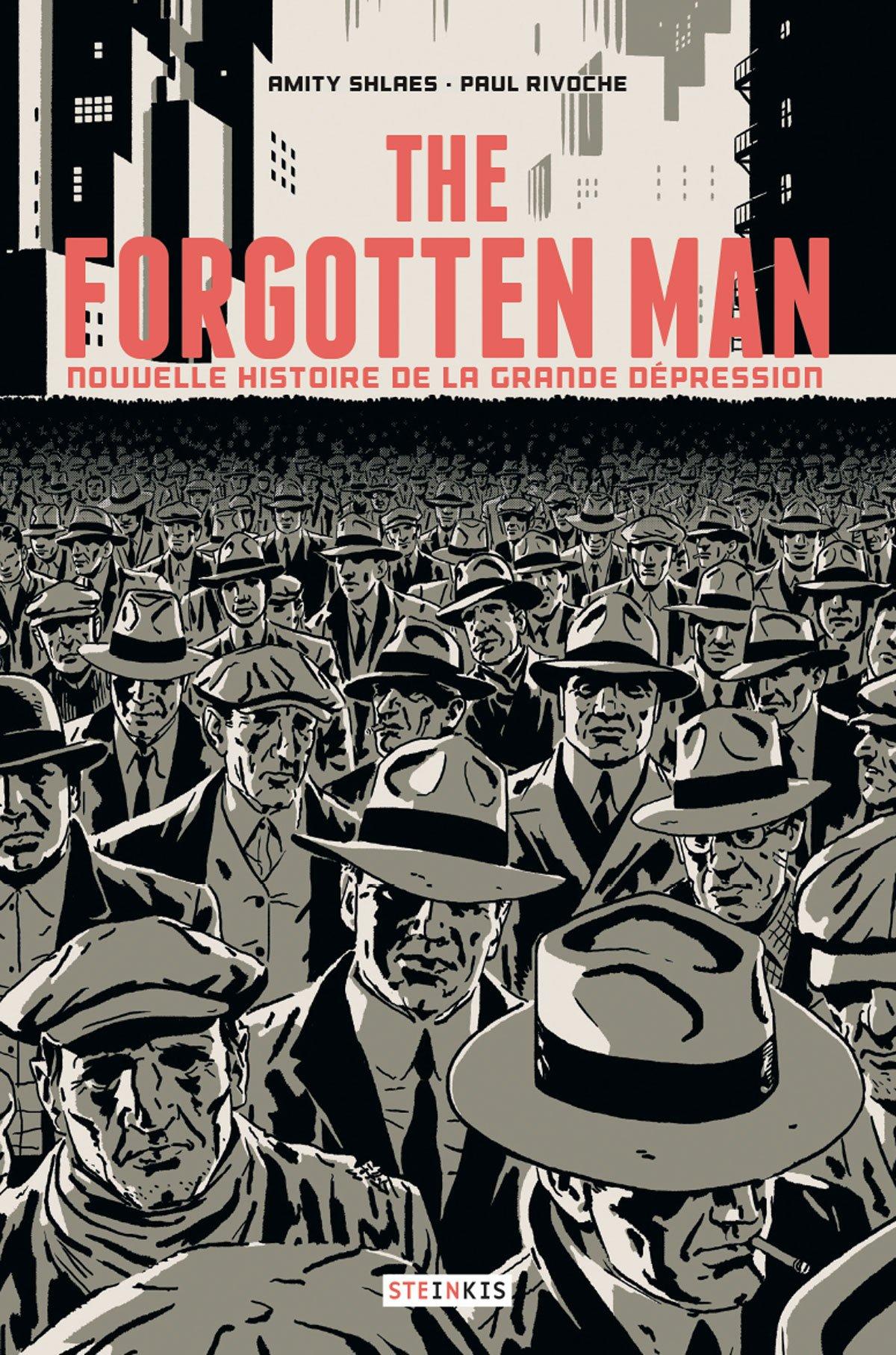 The Forgotten Man : Nouvelle histoire de la Grande...