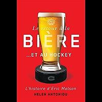 Le retour à la bière...et au hockey: L'histoire d'Eric Molson (French Edition)