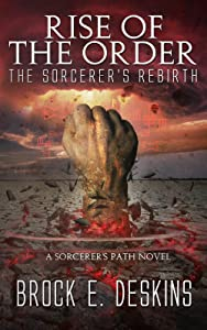 Rise of the Order: A Sorcerer's Path novel (The Sorcerer's Rebirth Book 1)