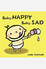 Baby Happy Baby Sad (Leslie Patricelli Board Books) Kindle Edition