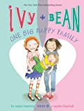 Ivy and Bean One Big Happy Family (Book 11): (Funny Chapter Book for First to Fourth Grade; Best Friends Forever Book…