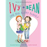Ivy and Bean One Big Happy Family (Book 11): (Funny Chapter Book for First to Fourth Grade; Best Friends Forever Book) (Ivy &