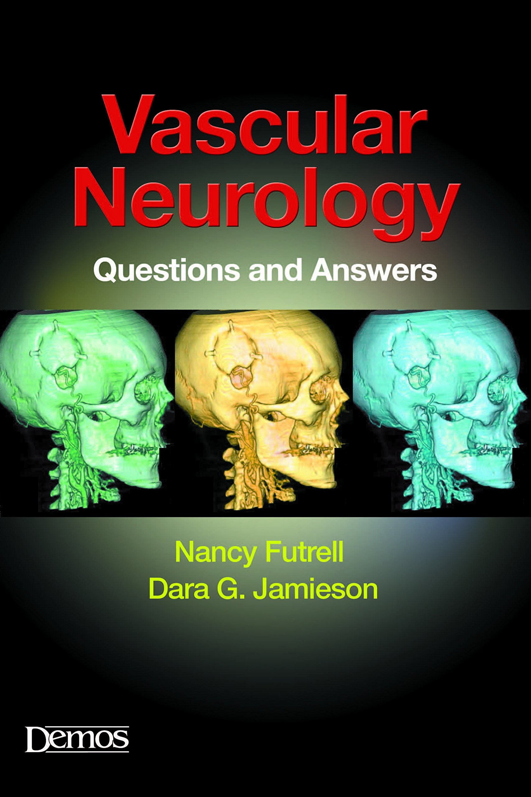 Vascular Neurology: Questions and Answers: Nancy Futrell