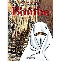 CARNETS D'ORIENT T.07 : RUE DE LA BOMBE